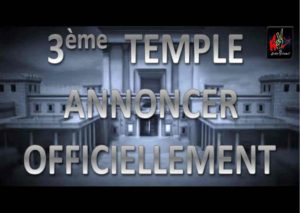 Signe des derniers Temps – Le «Troisième Temple» de Jérusalem: Anciennes prophéties, échos d'aujourd'hui !