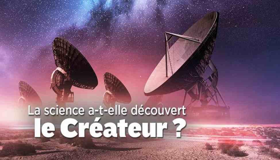 La Science a-t-elle découvert l'existence du Créateur ?