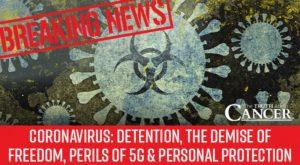 Coronavirus: détention, disparition de la liberté, périls de la 5G et protection personnelle