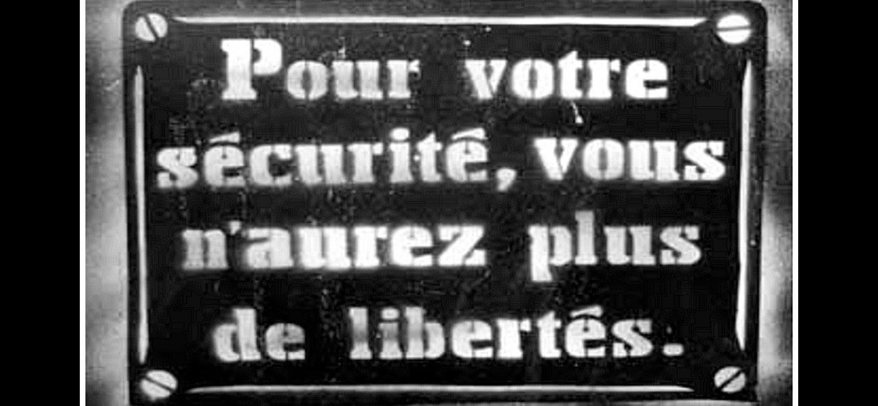 Dictature Totalitaire.......Adieu Liberté !!!!!! Pochoir-pour-votre-securite-vous-n-aurez-plus-de-liberte